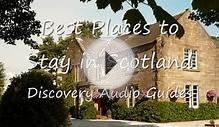 Best Places to Stay in Scotland