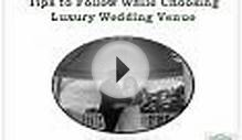 Tips to Follow While Choosing Luxury Wedding Venue