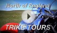 Trike Tours of Yorkshire, Lake district, Northumberland